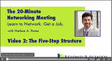 The 20-Minute Networking Meeting<br />Video 2: The Five-Step Structure