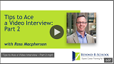 Tips to Ace a Video Interview Part 2