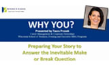 WHY YOU?  Preparing Your Story to Answer the Inevitable Make or Break Interview Question